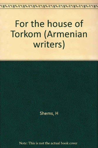 For the house of Torkom (Armenian writers): H Shems