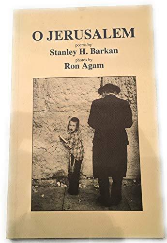 O Jerusalem: Poems: Stanley H Barkan