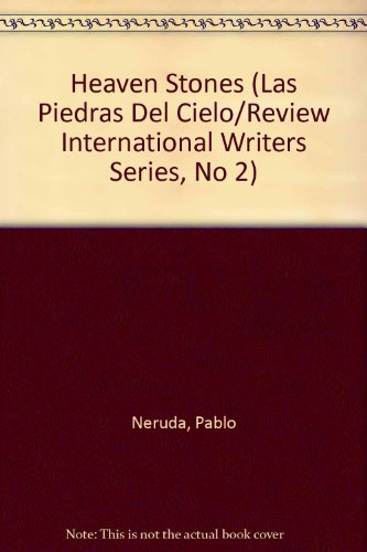 Heaven Stones (Las Piedras Del Cielo/Review International: Neruda, Pablo
