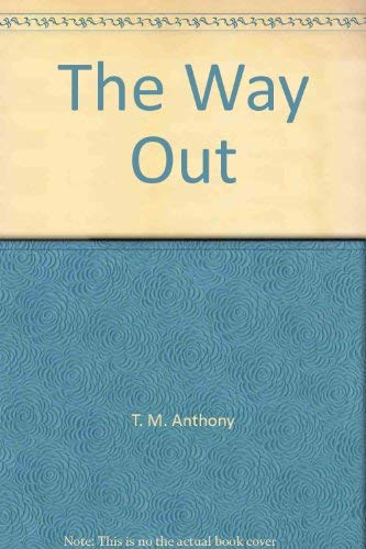 The Way Out: Anthony, T. M.