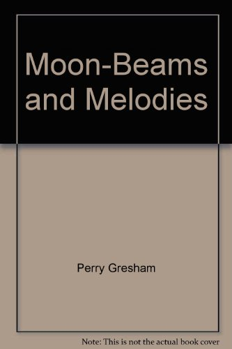 Moon-Beams and Melodies: Perry Gresham