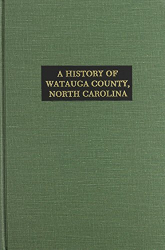 9780893080013: Watauga County, NC, History of. (Sketches of Prominent Families)