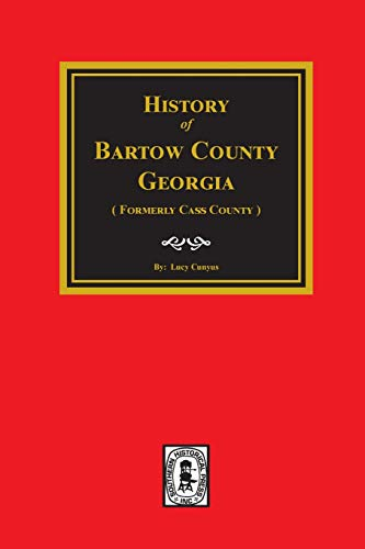 Bartow County, Georgia, History Of. (Formery Cass: Cunyus, Lucy