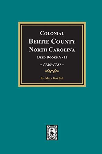9780893080488: Bertie County, North Carolina Deed Books A-H 1720-1757, Colonial.