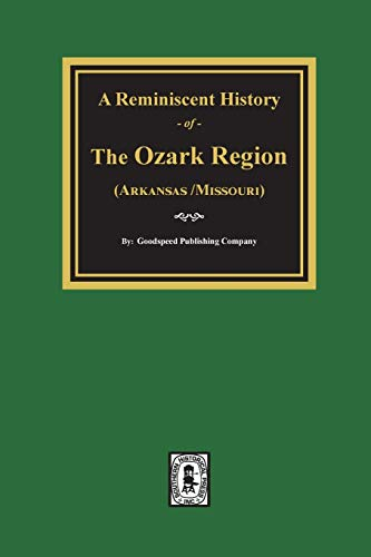 A REMINISCENT HISTORY OF THE OZARK REGION