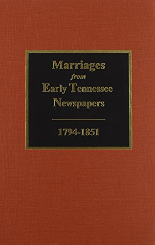 9780893080921: Marriages from Early Tennessee Newspapers, 1794-1851