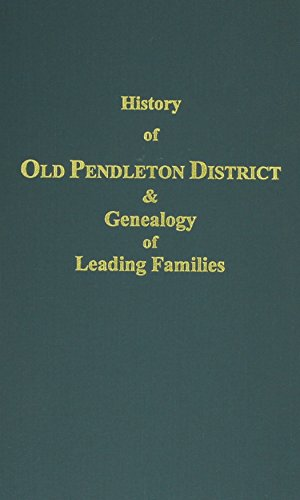 History of Old Pendleton District and A Genealogy of Leading Families of the District: R. W. Simpson