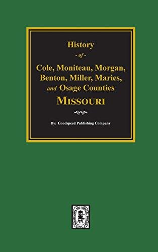Missouri, History of Cole, Moniteau, Morgan, Benton,
