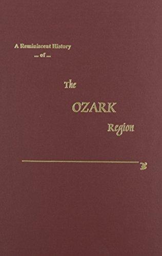 A Reminiscent History of Ozark Region (of Arkansas and Missouri): Goodspeed Publishing Company