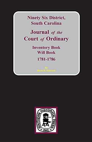 NINETY-SIXTH DISTRICT, SOUTH CAROLINA JOURNAL OF THE COURT OF ORDINARY: Holcomb, Brent