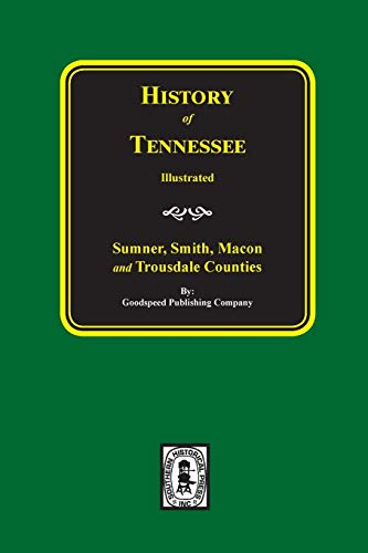 History of Tennessee, Sumner,Smith, Macon, Trousdale counties: not stated