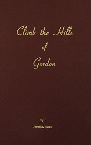 9780893081287: (Gordon County, GA.) Climb the Hills of Gordon