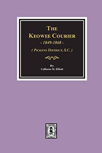 9780893081522: (Picken County) The Keowee Courier