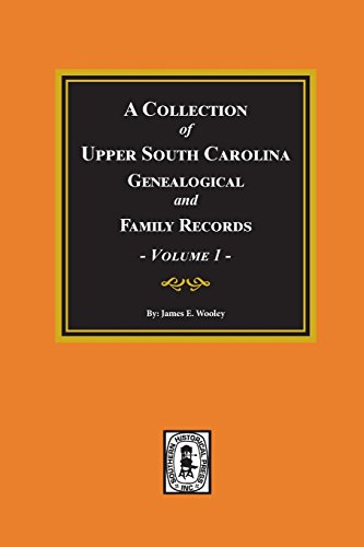 9780893081577: A Collection of Upper South Carolina Genealogical and Family Records Volume I