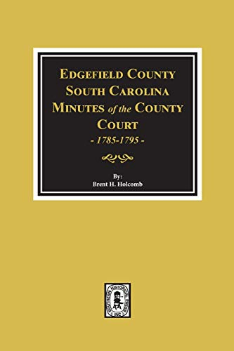 EDGEFIELD COUNTY, SOUTH CAROLINA, MINUTES OF THE: Holcomb, Brent H.