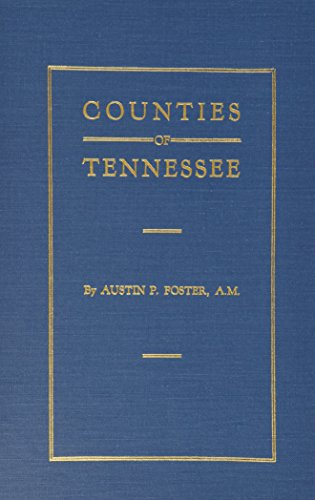 THE FORMATION OF COUNTIES OF TENNESSEE - MAPS OF TENNESSEE FROM 1790-1920: Austin P. Foster