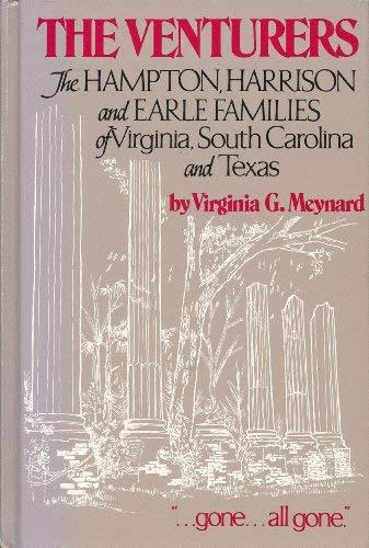 9780893082413: The Venturers: The Hampton, Harrison, and Earle Families of Virginia, South Carolina, and Texas