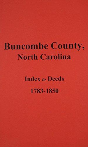 9780893082949: Buncombe County, North Carolina, Index to Deeds, 1783-1850