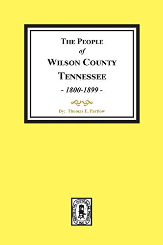 THE PEOPLE OF WILSON COUNTY, TENNESSEE (1800-1899): Thomas E. Partlow
