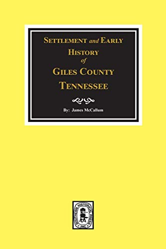 9780893083267: Giles County, Tennessee Brief Sketch of the Settlement and Early History of.