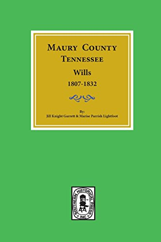 9780893083625: Maury County, Tennessee will books A, B, C-1, D, and E, 1807-1832