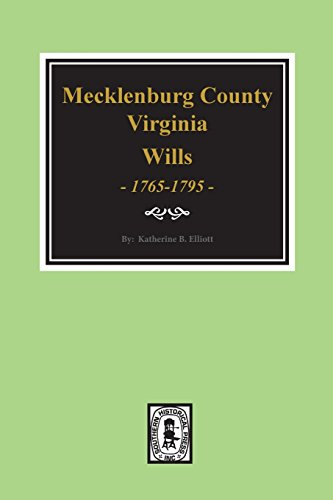 EARLY WILLS OF MECKLENBURG COUNTY, VIRGINIA 1765-1795: Elliott, Katherine B.