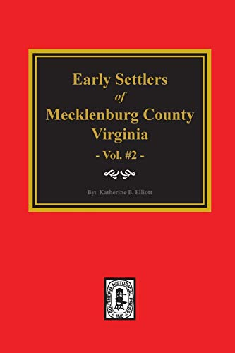 9780893083809: Early Settlers Mecklenburg County Virginia. Vol. 2