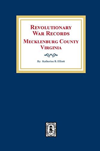 9780893083816: Mecklenburg County, VA., Revolutionary War Records