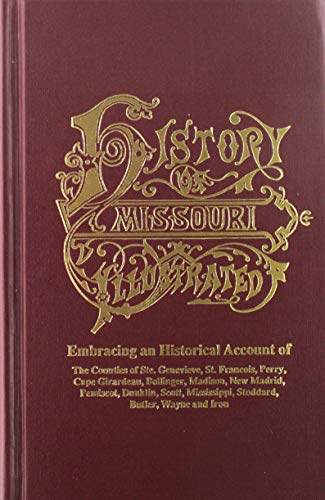 9780893084318: History of Southeast Missouri: Embracing an Historical Account of the Counties of Ste. Genevieve, St. Francois, Perry, Cape Girardeau, Bollinger, Madison, New Madrid, Pemiscot, Dunklin