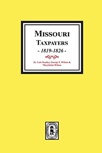 Missouri Taxpayers 1819-1826: Lois Stanley; Maryhelen Wilson