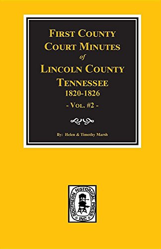 9780893084530: Lincoln County, Tennessee 1820-1826, First County Court Minutes of. (Vol. #2)