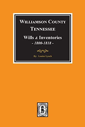 9780893084714: Williamson County, Tennessee Will Abstracts, 1800-1818, Books 1 & 2