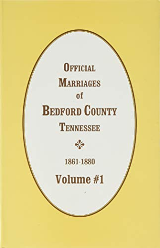 9780893084820: Bedford County, Tennessee Official Marriages, 1861-1880 (Vol. #1)