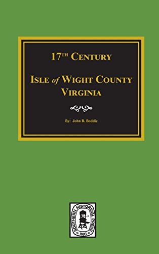 Seventeenth Century Isle of Wight County, Virginia: John Bennett Boddie