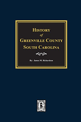 History of Greenville, County, S.C: Richardson, James M.