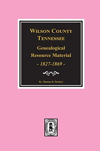 9780893085247: Wilson County, Tennessee Genealogical Resource Material 1827-1869