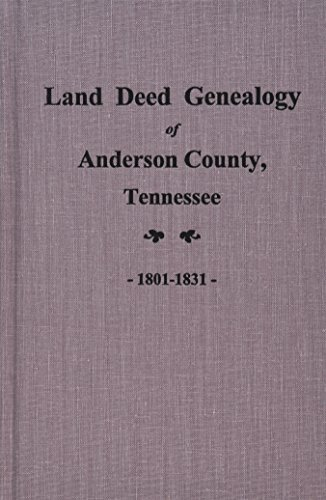 9780893085278: Anderson County, Tennessee Land Deed Genealogy, 1801-1831