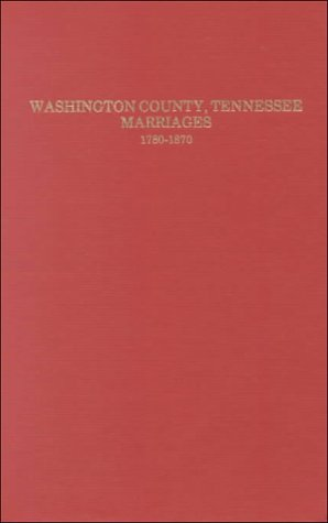 Washington County Tennessee Marriages 1780 1870