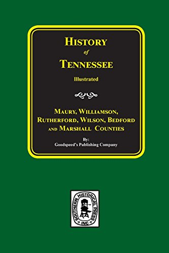 Goodspeed History of Tennessee, Maury, Williamson, Rutherford, Wilson, Bedford and Marshall ...