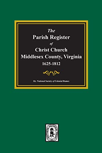 9780893086312: The Parish Register of Christ Church, Middlesex County, Va. from 1653 to 1812