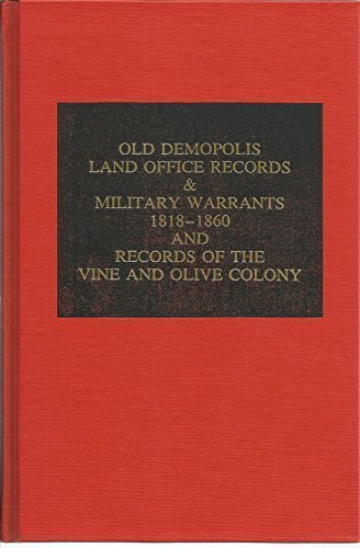 Old Demopolis Land Office Records and Military Warrants, 1818-1860, and Records of the Vine and ...