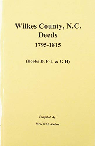 WILKES COUNTY, NORTH CAROLINA, DEEDS 1795-1815 - VOL 2: Absher, Mrs. W. O.