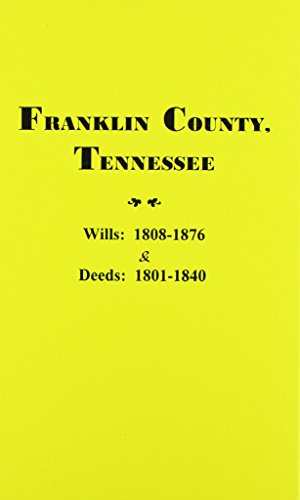 Franklin County, Tennessee Wills, 1808-1876 & Deeds 1801-1840: Partlow, Thomas E.