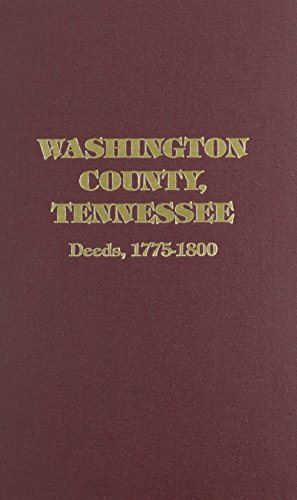 Washington County, Tennessee Deed Abstracts, 1775-1800 (Vol. #1): Lorraine Rae