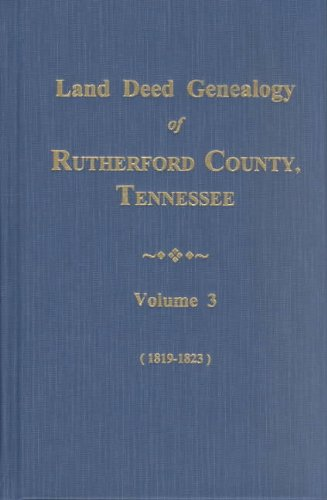 Land Deeds of Rutherford County Tennessee Volume 3: Marsh, Helen & Timothy