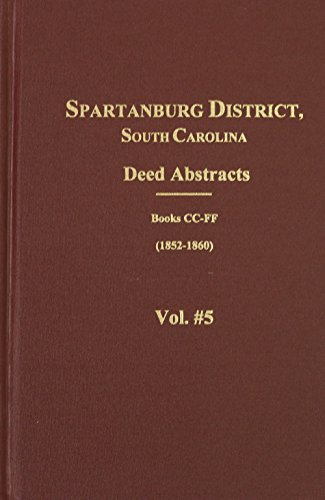 9780893087807: Spartanburg County, S.C. Deed Abstracts, 1852-1860 (Vol. #5)