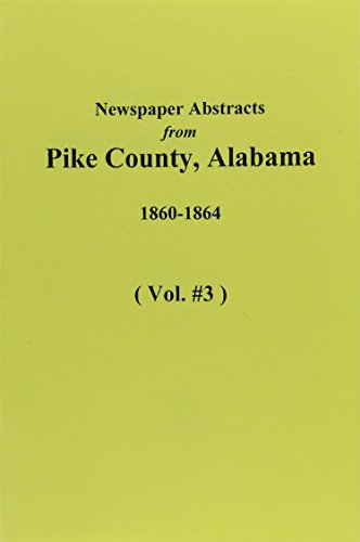 9780893087845: Pike County, Alabama, 1860-1864, Newspaper Abstracts from. (Vol. #3)