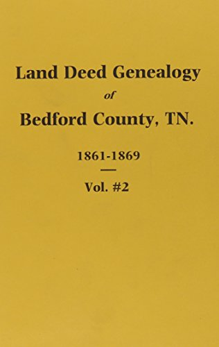 9780893087852: Land Deed Genealogy of Bedford County Tennessee 1861-1869 the War and Reconstruction Years