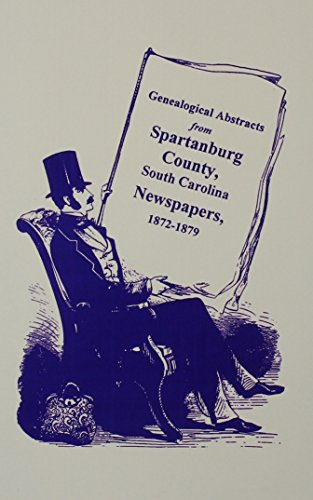 GENEALOGICAL ABSTRACTS FROM SPARTANBURG COUNTY, SOUTH CAROLINA NEWSPAPERS, 1872-1879: Larry Vehorn