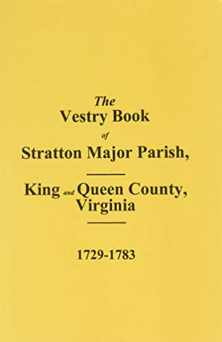 (King & Queen County, VA.) The Vestry Book of Stratton Major Parish, VA. 1729-1783 (9780893087937) by C.G. Chamberlayne